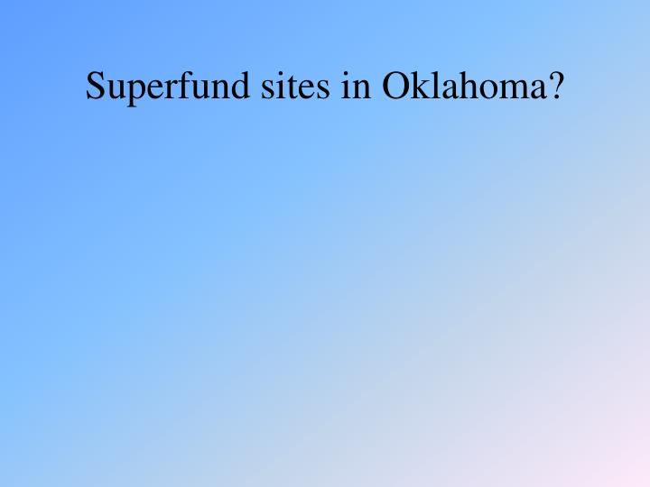 Superfund sites in Oklahoma?