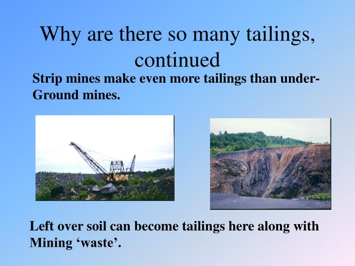 Why are there so many tailings, continued