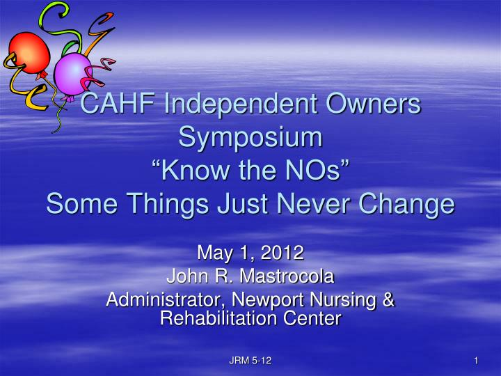 Cahf independent owners symposium know the nos some things just never change