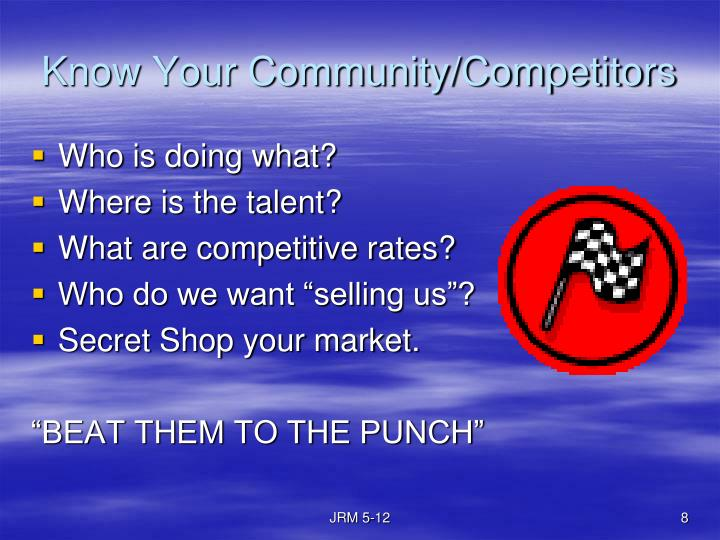 Know Your Community/Competitors