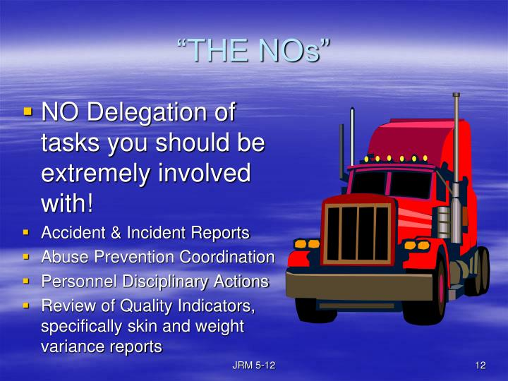 NO Delegation of tasks you should be extremely involved with!