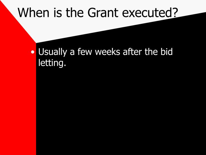 When is the Grant executed?