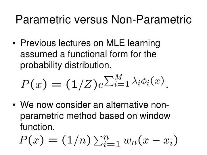 Parametric versus Non-Parametric