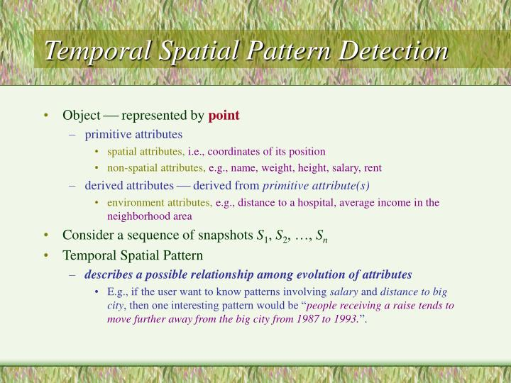 Temporal Spatial Pattern Detection