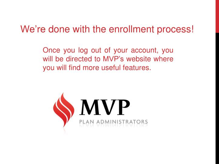 We're done with the enrollment process!