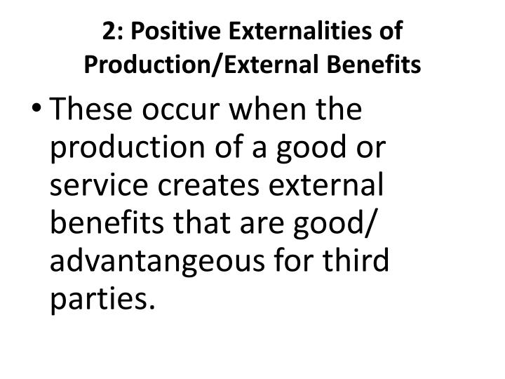 2: Positive Externalities of Production/External Benefits