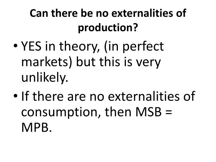 Can there be no externalities of production?