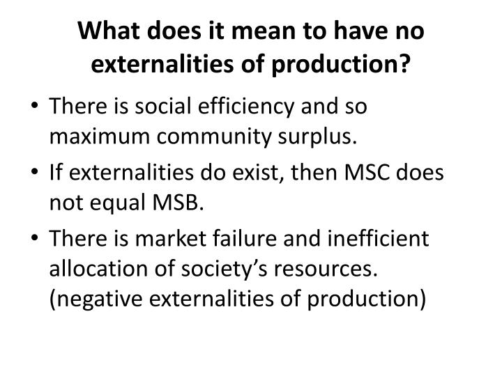 What does it mean to have no externalities of production?