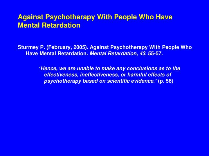 Against Psychotherapy With People Who Have Mental Retardation