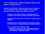 lack of awareness of mental health problems and needs of people with id