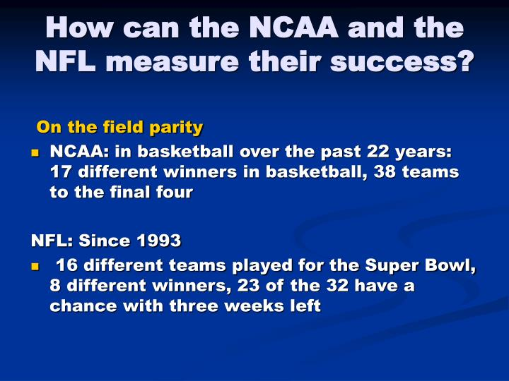How can the NCAA and the NFL measure their success?