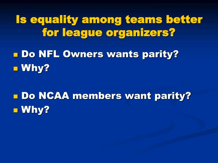 Is equality among teams better for league organizers