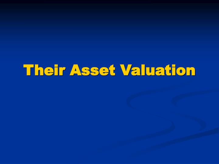 Their Asset Valuation