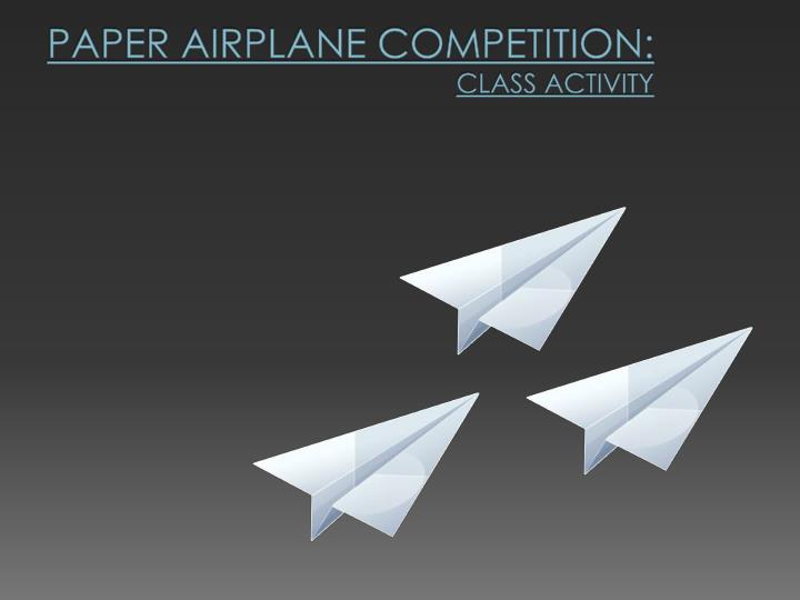 Paper airplane competition class activity