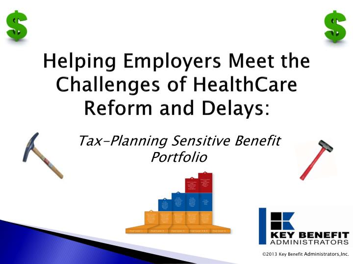 Helping employers meet the challenges of healthcare reform and delays