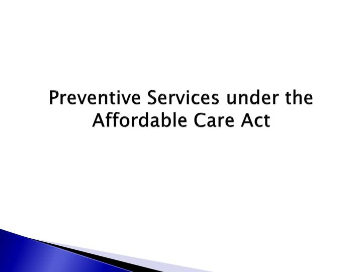 Preventive Services under the Affordable Care Act