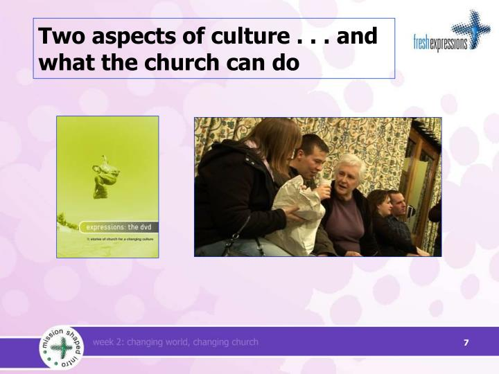 Two aspects of culture . . . and what the church can do