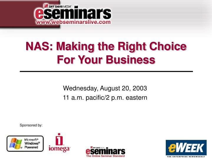 Nas making the right choice for your business