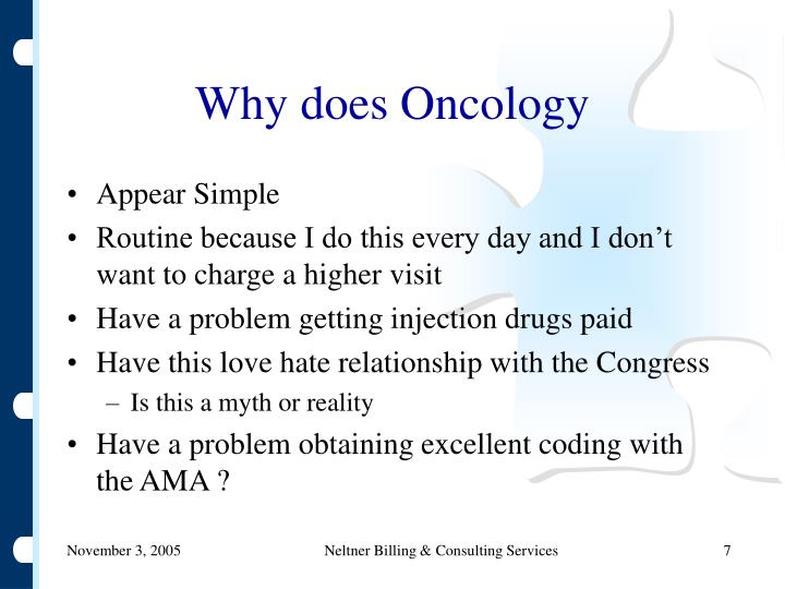 Why does Oncology