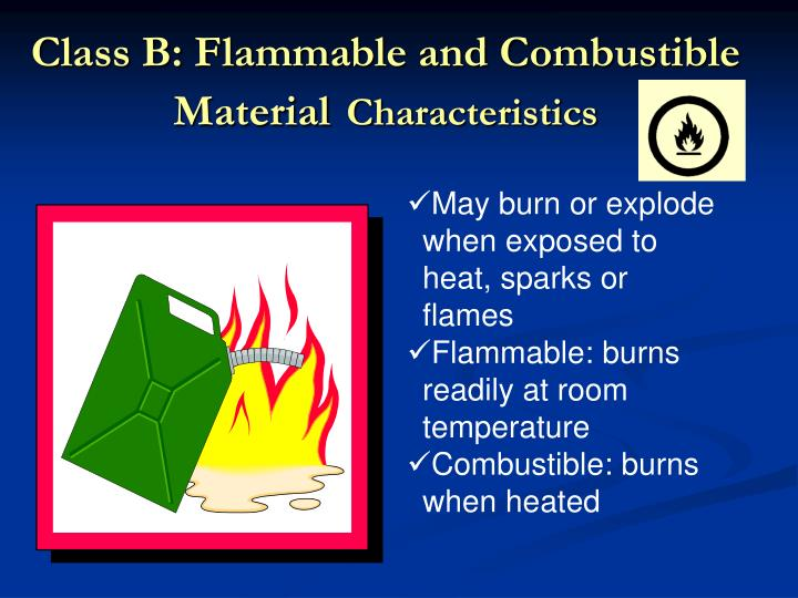 Class B: Flammable and Combustible Material