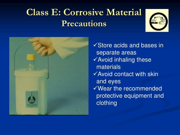 Class E: Corrosive Material