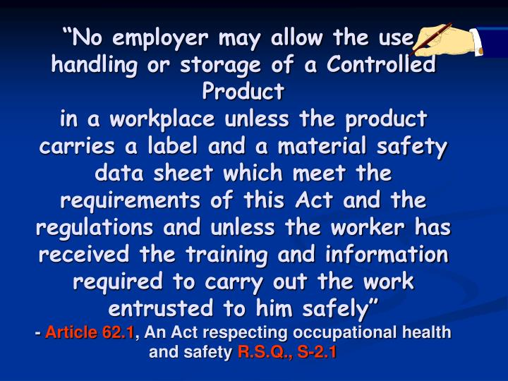 """""""No employer may allow the use, handling or storage of a Controlled Product"""