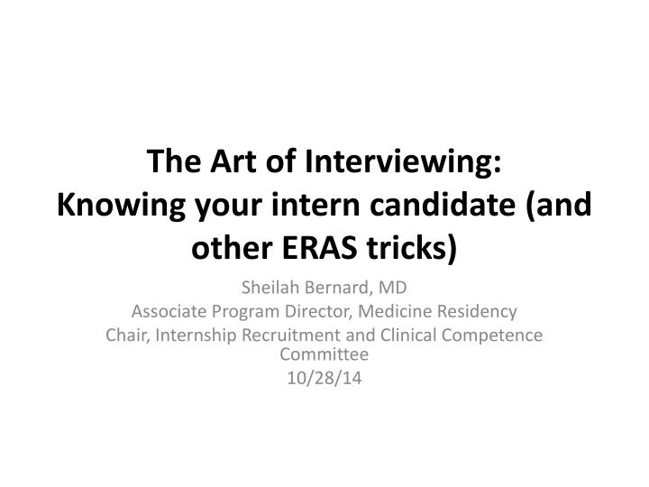 The art of interviewing knowing your intern candidate and other eras tricks