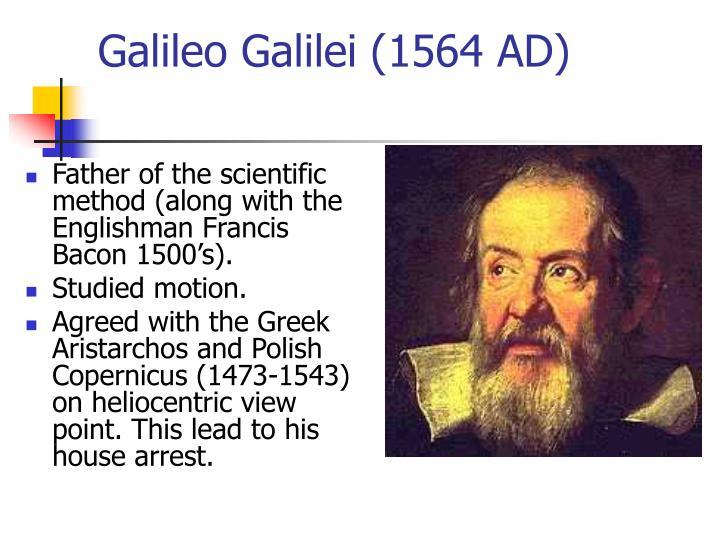 Galileo Galilei (1564 AD)