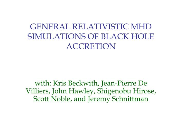 General relativistic mhd simulations of black hole accretion