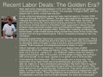 recent labor deals the golden era