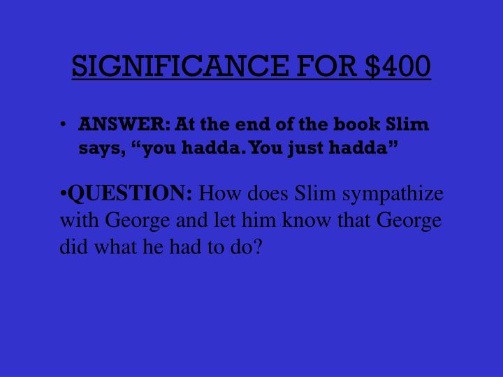 SIGNIFICANCE FOR $400