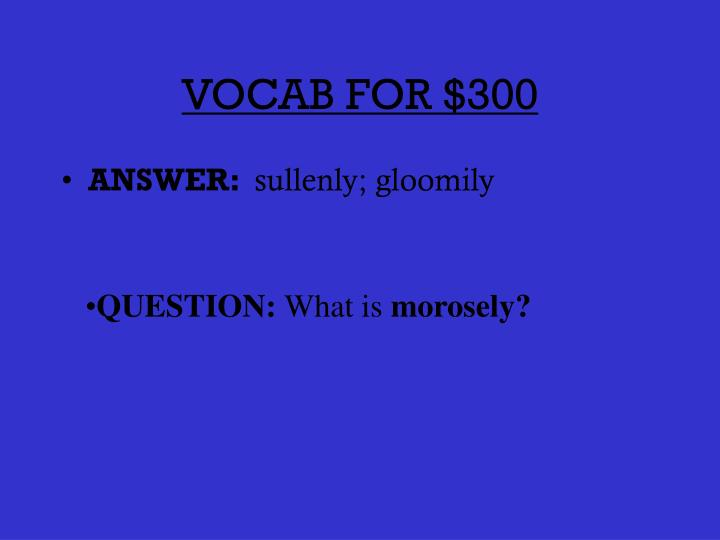 VOCAB FOR $300