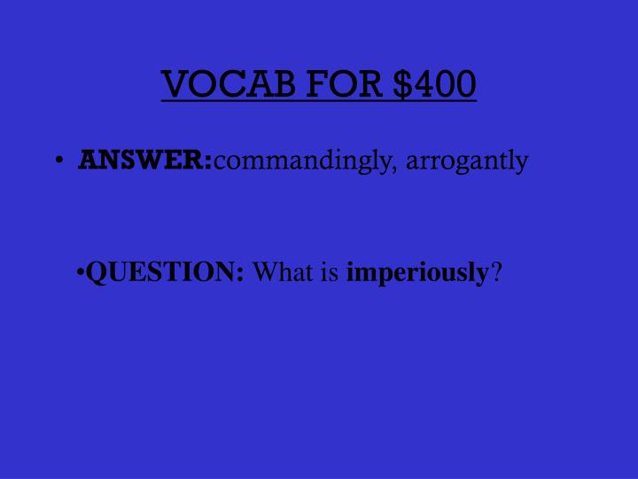 VOCAB FOR $400