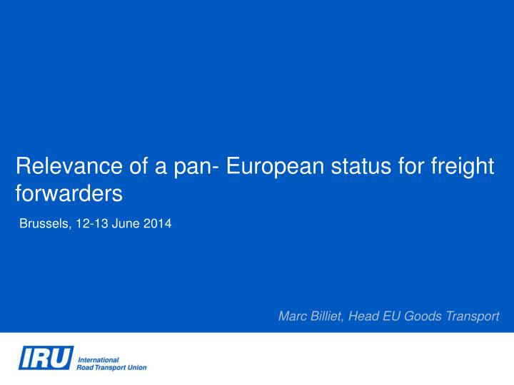 Relevance of a pan european status for freight forwarders