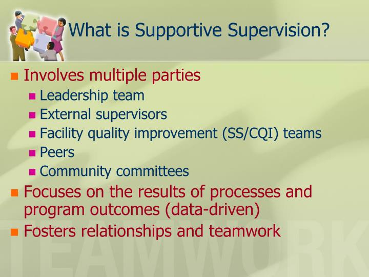 What is Supportive Supervision?