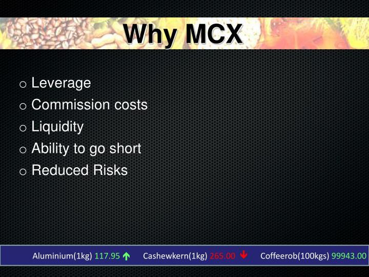 Why MCX