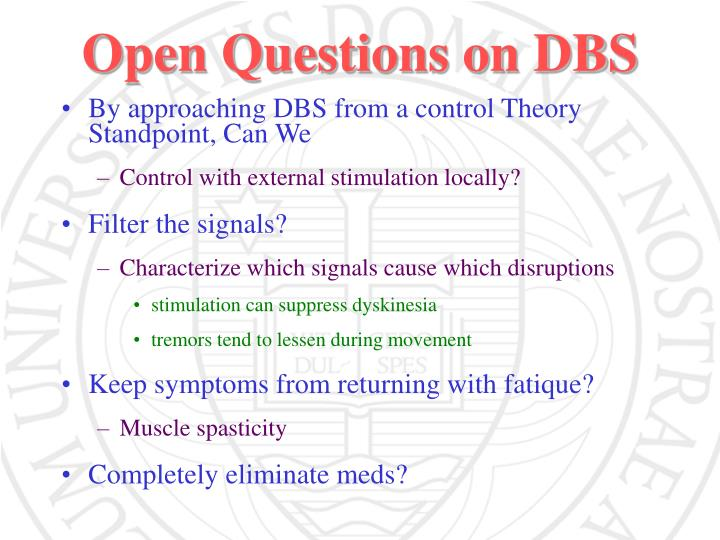 Open Questions on DBS