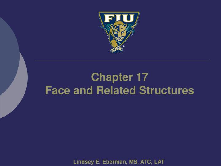 Chapter 17 face and related structures