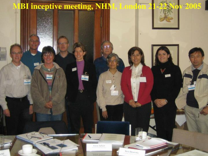 MBI inceptive meeting, NHM, London 21-22 Nov 2005