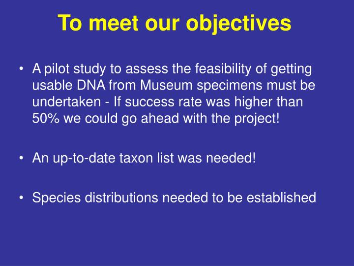To meet our objectives