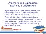 arguments and explanations each h as a different aim
