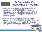 be comfortable with productive struggle