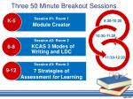three 50 minute breakout sessions