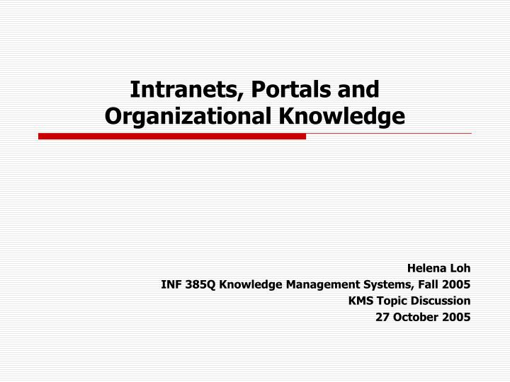 Intranets portals and organizational knowledge