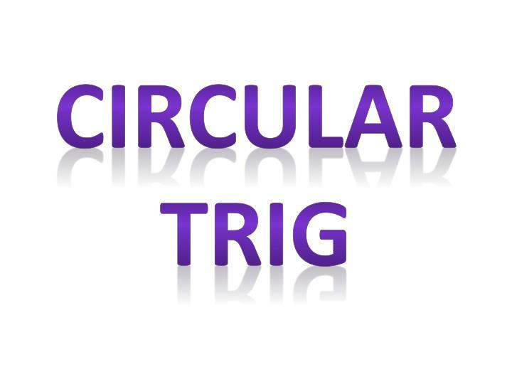 Circular Trig