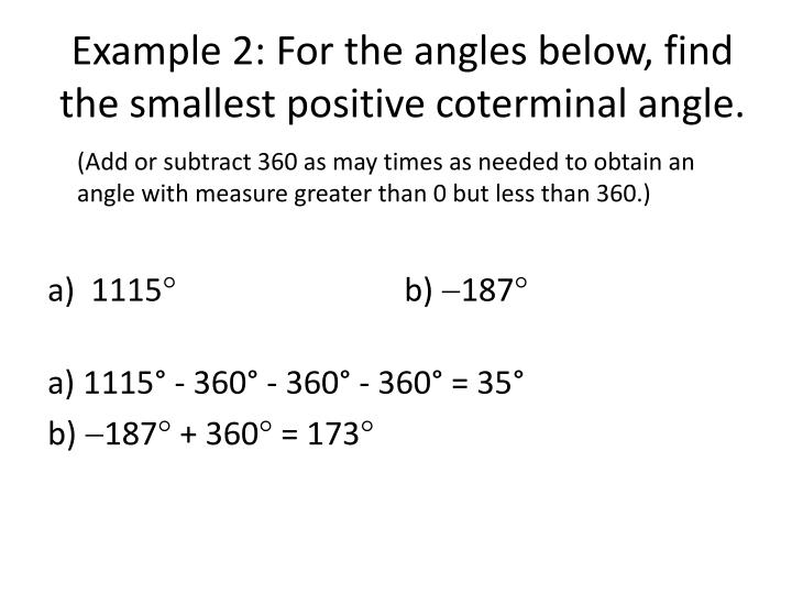 Example 2: For the angles below, find the smallest positive
