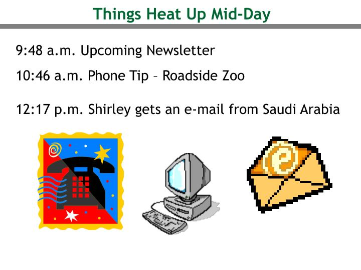 Things Heat Up Mid-Day