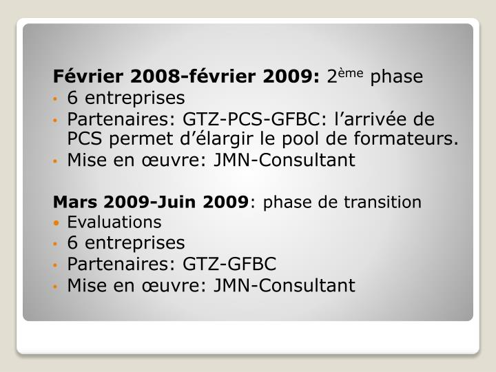 Février 2008-février 2009: