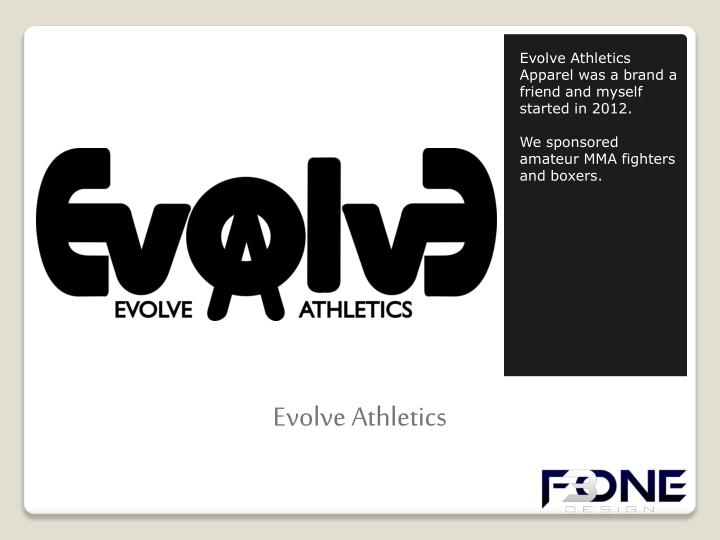 Evolve Athletics Apparel was a brand a friend and myself started in 2012.