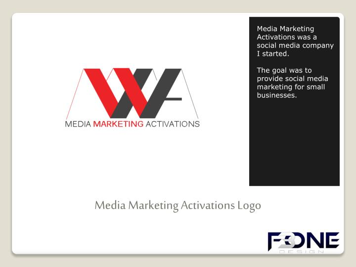 Media Marketing Activations was a social media company I started.